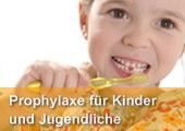 Prophylaxe für Kinder und Jugendliche. Motivation zum Zähneputzen, Fissurenversiegelung, Fluoridierung. Für gesunde Zähne Ihrer Kinder!